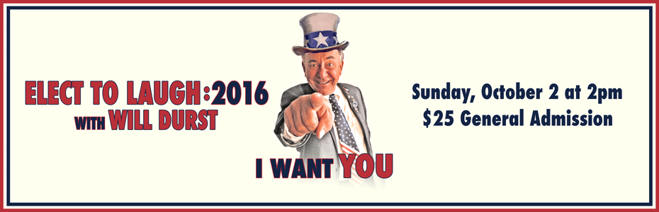 Elect to Laugh: 2016 with Will Durst
