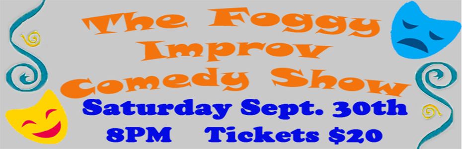 The Foggy Improv Comedy Show