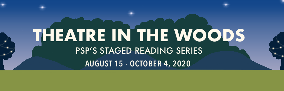 Theatre in the Woods: PSP's Staged Reading Series