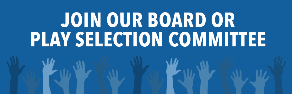 Join Our Board or Play Selection Committee